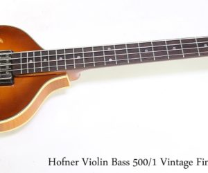 ❌SOLD❌  Hofner Violin Bass 500/1 Vintage Finish 1963 Relic, 2018