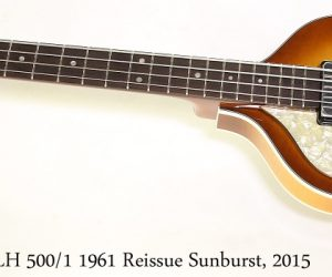 Hofner Cavern Bass LH 500/1 1961 Reissue Sunburst, 2015