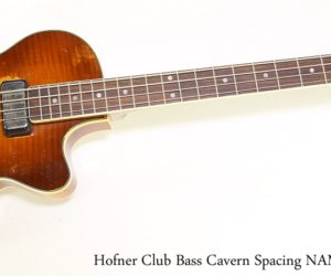 Hofner Club Bass Cavern Spacing NAMM Relic, 2018