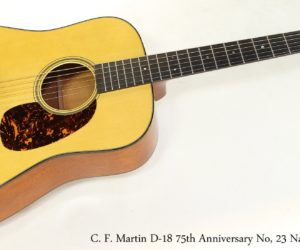 C. F. Martin D18 75th Anniversary No. 23 Natural, 2008