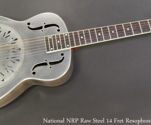 National NRP Raw Steel 14 Fret Resophonic Guitar