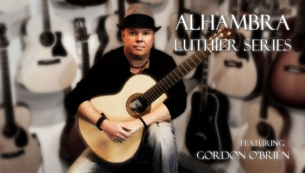 Alhambra-Classical-Guitars-with-Gordon-OBrien-Alhambra-Luthier-Series