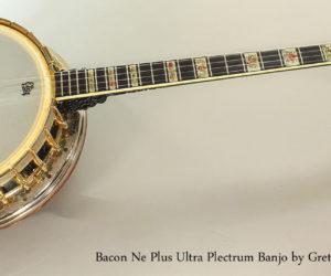 ‼️ NO LONGER AVAILABLE‼️ 1940s Bacon Ne Plus Ultra Plectrum Banjo by Gretsch