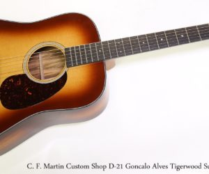 SOLD!  C. F. Martin Custom Shop D-21 Goncalo Alves Tigerwood Sunburst, 2016