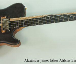 2015 Alexander James Ethos African Blackwood (NO LONGER AVAILABLE)