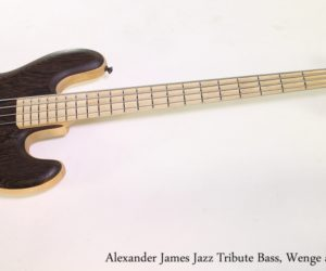 SOLD!!! Alexander James Jazz Tribute Bass, Wenge and Maple, 2013
