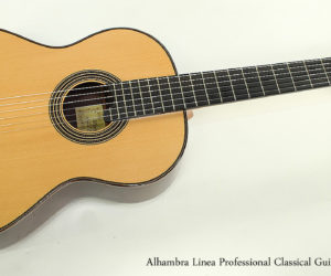 SOLD! 2013 Alhambra Linea Professional Classical Guitar