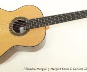 Alhambra Menguel y Margarit Series C Concert Classical Guitar