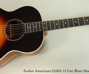Avalon Americana S320A 12 Fret Blues