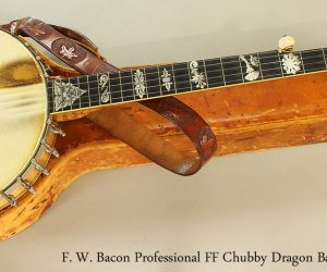 1907 F. W. Bacon Professional FF Chubby Dragon Banjo (SOLD)