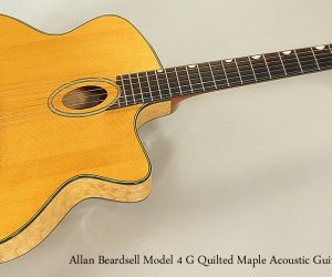 NO LONGER AVAILABLE! 2004 Allan Beardsell Model 4 G Quilted Maple Acoustic Guitar