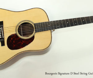 SOLD!!! 2007 Bourgeois Signature D Steel String Guitar