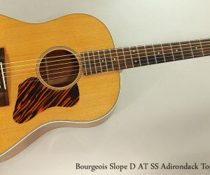 2013 Bourgeois Slope D AT SS Adirondack Top (SOLD)