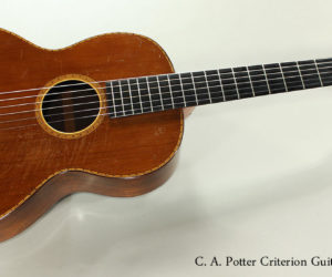 c1905 C. A. Potter Criterion Guitar (REDUCED)
