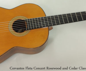No Longer Available:  Cervantes Fleta Concert Classical Guitar