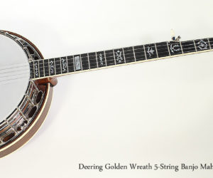 ❌ SOLD ❌  2016 Deering Golden Wreath 5-String Banjo Mahogany
