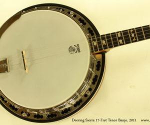 2011 Deering Sierra 17-Fret Tenor Banjo SOLD