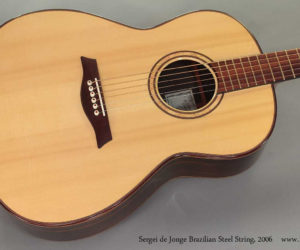 2006 Sergei de Jonge Brazilian Steel String Guitar (consignment)  SOLD