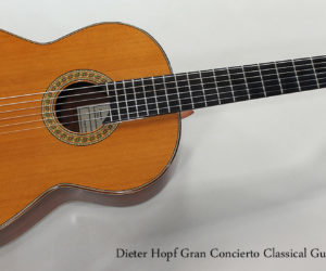 2004 Dieter Hopf Gran Concierto Classical Guitar - REDUCED