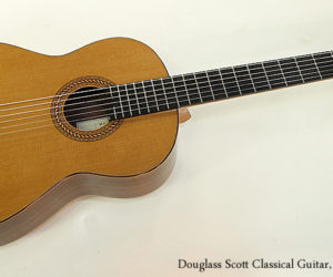 NO LONGER AVAILABLE!!! Douglas Scott Concert Classical Guitar, 2008