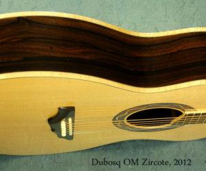 Dubosq OM Ziricote 2012 No Longer Available