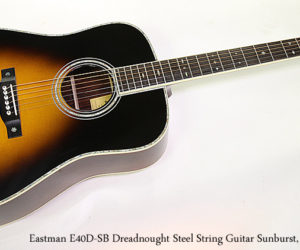 SOLD!!! Eastman E40D-SB Dreadnought Steel String Guitar Sunburst, 2017