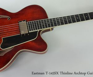 2009 Eastman T-145SX Thinline Archtop Guitar (SOLD)
