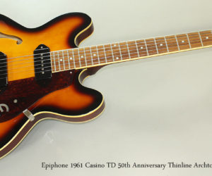 SOLD 2011 Epiphone 1961 Casino TD 50th Anniversary Thinline Archtop Guitar