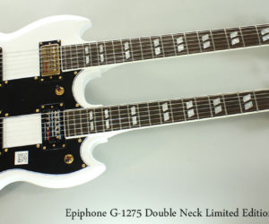 SOLD!!! Epiphone G-1275 Double Neck Limited Edition