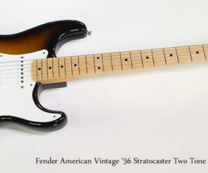NO LONGER AVAILABLE!!! 2012 Fender American Vintage '56 Stratocaster Two Tone Sunburst