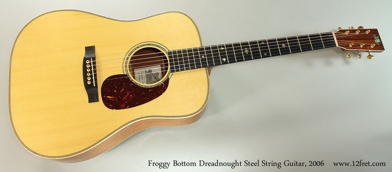 2006 Froggy Bottom Dreadnought Steel String Guitar Www12fretcom
