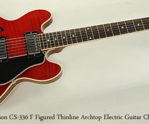SOLD!!! Gibson CS-336 F Figured Thinline Archtop Electric Guitar Cherry, 2004