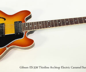 SOLD!!! 2010 Gibson ES-339 Thinline Archtop Electric Caramel Sunburst