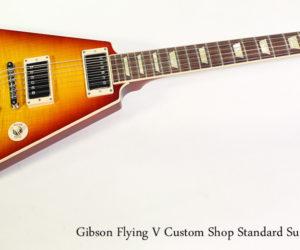 SOLD!!! 2016 Gibson Flying V Custom Shop Standard Sunburst