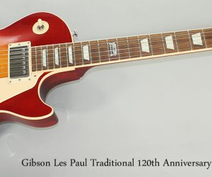 2014 Gibson Les Paul Traditional 120th Anniversary Sunburst SOLD