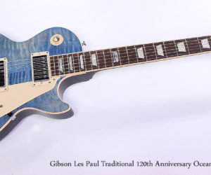 SOLD!!! 2014 Gibson Les Paul Traditional 120th Anniversary Ocean Blue