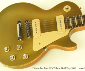 2010 Gibson Les Paul 60s Tribute Gold Top (consignment) SOLD