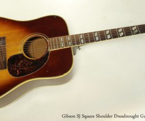 Gibson SJ Square Shoulder Dreadnought Guitar, 1972