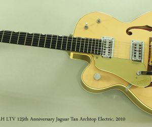 SOLD!!! 2010 Gretsch 6118TLH LTV 125th Anniversary Jaguar Tan Left Handed Archtop Electric