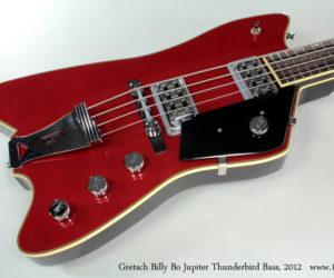 2012 Gretsch G6199B Billy Bo Jupiter Thunderbird Bass  SOLD