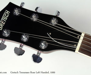 1999 Left Handed Gretsch 6119LH Tennessee Rose No longer Available