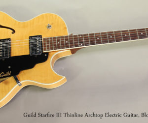 SOLD!!! 2000 Guild Starfire III Thinline Archtop Electric Guitar, Blonde