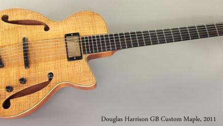 Douglas-Harrison-GB-Custom-Maple-2011-Full-Front-View