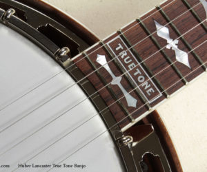 Huber Lancaster TrueTone Banjo