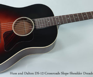 Huss and Dalton DS-12 Crossroads Slope-Shoulder Dreadnought