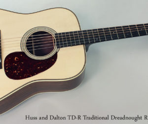 Huss and Dalton TD-R Traditional Dreadnought Rosewood