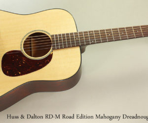 2016 Huss and Dalton RD-M Road Edition Mahogany Dreadnought