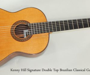 SOLD!!! 2006 Kenny Hill Signature Double Top Brazilian Classical Guitar