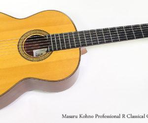 SOLD!!! 1996 Masaru Kohno Professional R Classical Guitar