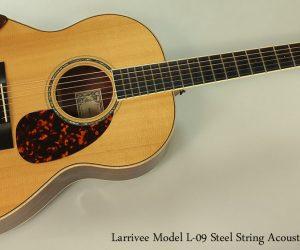 2011 Larrivee Model L-09 Steel String Acoustic  SOLD